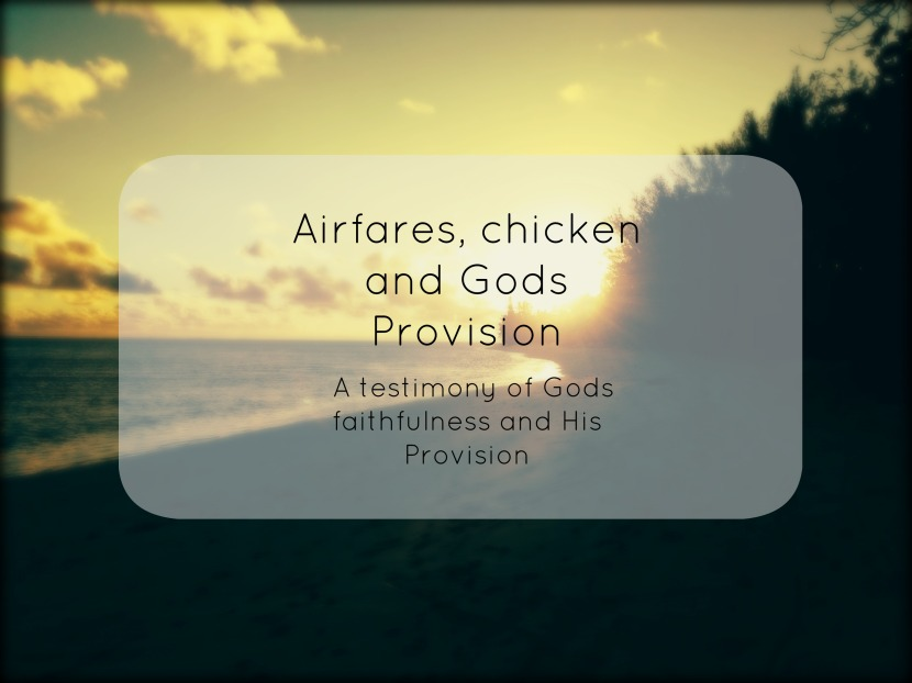 Airfares, chicken and Gods Provision