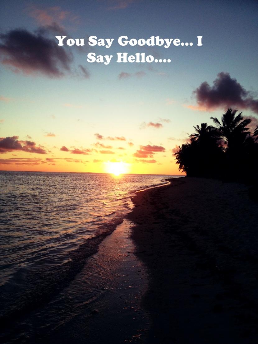 You say Goodbye, I sayHello…